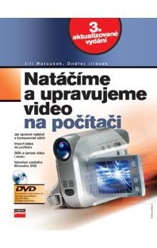 Ondřej Jirásek, Jiří Matoušek: Natáčíme a upravujeme video na PC cena od 187 Kč