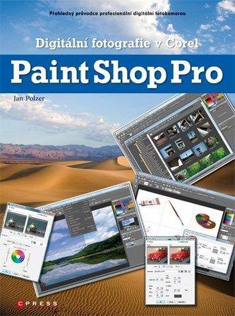 Jan Polzer: Digitální fotografie v Corel Paint Shop Pro cena od 120 Kč