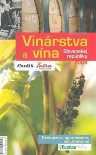 Vinárstva a vína Slovenskej republiky 2008 cena od 280 Kč