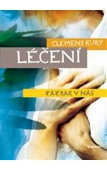 Clemens Kuby: Léčení - zázrak v nás cena od 184 Kč