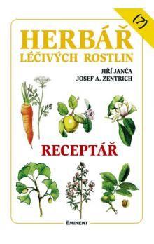 Josef A. Zentrich, Jiří Janča: Herbář léčivých rostlin 7 - Receptář cena od 165 Kč