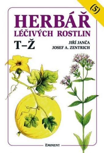 Josef A. Zentrich, Jiří Janča: Herbář léčivých rostlin 5 (T - Ž) cena od 170 Kč