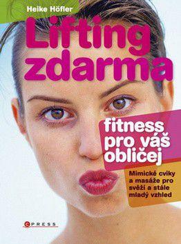 Heike Höfler: Lifting zdarma - fitnes pro váš obličej cena od 261 Kč