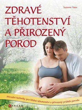 Suzanne Yates: Zdravé těhotenství a přirozený porod cena od 101 Kč
