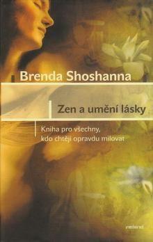 Brenda Shoshanna: Zen a umění lásky cena od 179 Kč