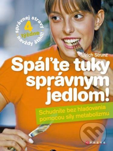 Ulrich Strunz: Spáľte tuky správnym jedlom! cena od 237 Kč