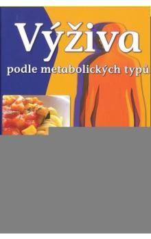 Ann Louise Gittleman: Výživa podle metabolických typů cena od 179 Kč