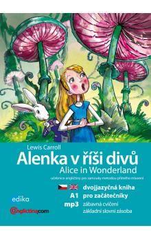 Lewis Carroll: Alenka v říši divů / Alice in Wonderland cena od 131 Kč