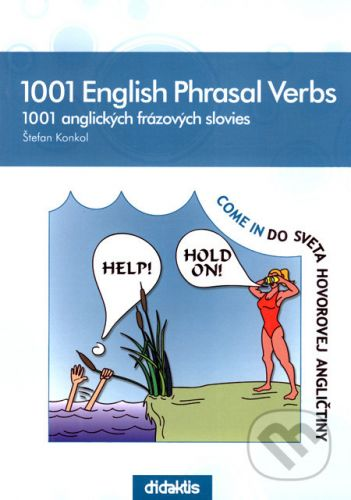 Štefan Konkol: 1001 English Phrasal Verbs 1001 anglických frázových slovies cena od 237 Kč