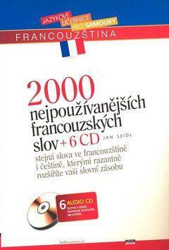 Jan Seidel: 2000 nejpoužívanějších francouzských slov + 6 audio CD cena od 0 Kč