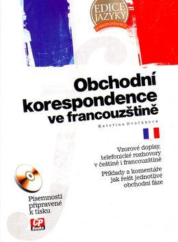 Kateřina Dvořáková: Obchodní korespondence ve francouzštině cena od 257 Kč