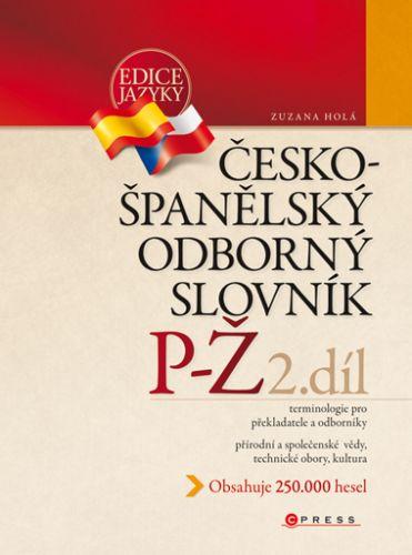 Zuzana Holá: Česko-španělský odborný slovník, 2. díl cena od 560 Kč