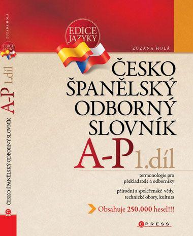 Zuzana Holá: Česko-španělský odborný slovník, 1. díl cena od 552 Kč