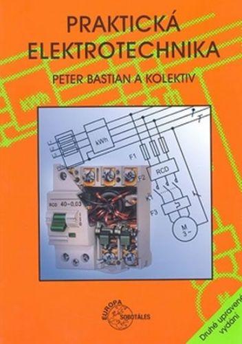 Peter Bastian: Praktická elektrotechnika cena od 487 Kč