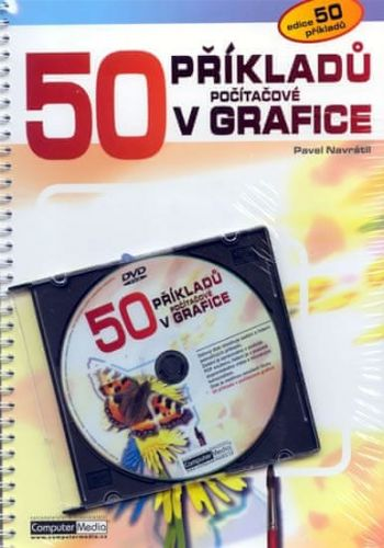 Pavel Navrátil: 50 příkladů z počítačové grafiky + DVD cena od 275 Kč