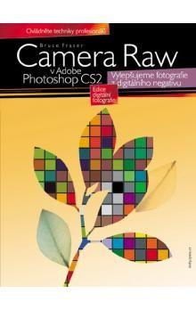 Bruce Fraser: Camera Raw v Adobe Photoshop CS2 cena od 304 Kč