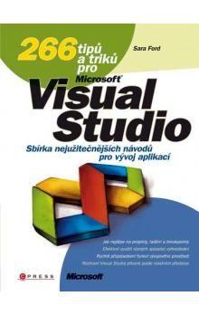 Sara Ford: 266 tipů a triků pro Microsoft Visual Studio cena od 204 Kč