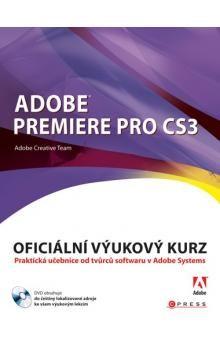Adobe Creative Team: Adobe Premiere Pro CS3 cena od 398 Kč