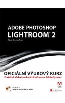 Adobe Creative Team: Adobe Photoshop Lightroom 2 cena od 428 Kč