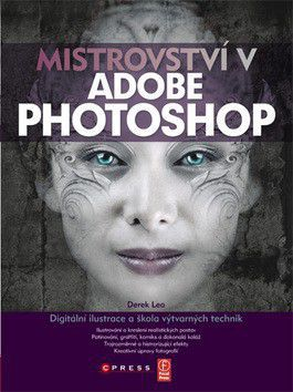 Derek Lea: Mistrovství v Adobe Photoshop cena od 589 Kč