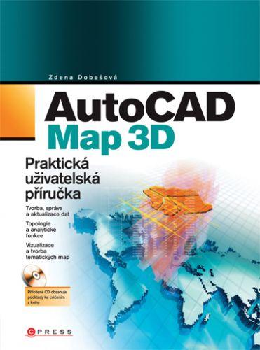 Zdena Dobešová: AutoCAD Map 3D cena od 210 Kč