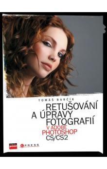 Tomáš Barčík: Retušování a úpravy fotografií v Adobe Photoshop CS/CS2 cena od 174 Kč