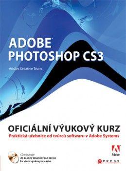 Adobe Creativ Team: Adobe Photoshop CS3 cena od 769 Kč