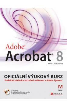 Adobe Creative Team: Adobe Acrobat 8 cena od 423 Kč