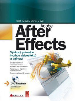Trish Meyer, Cris Meyer: Adobe After Effects cena od 0 Kč
