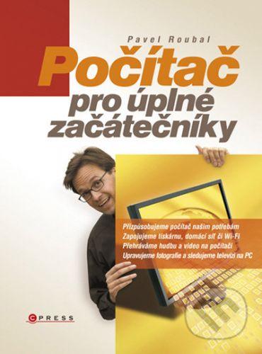 Pavel Roubal: Počítač pro úplné začátečníky cena od 189 Kč