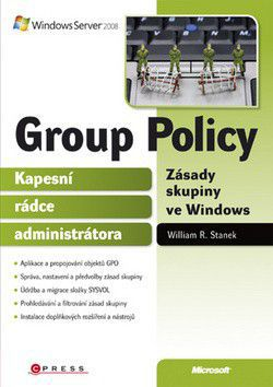 William R. Stanek: Group Policy Zásady skupiny ve Windows cena od 403 Kč