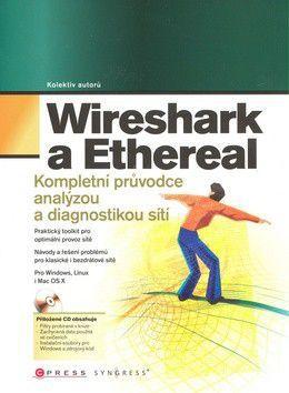 Angela Orebaugh a kolektiv: Wireshark a Ethereal cena od 0 Kč
