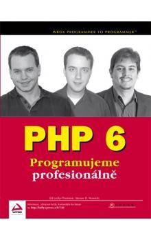 Ed Lecky-Thomson, Steven D. Nowicki: PHP 6 programujeme profesionálne cena od 591 Kč