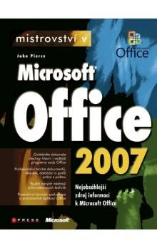 John Pierce, Kolektiv: Mistrovství v Microsoft Office 2007 cena od 694 Kč