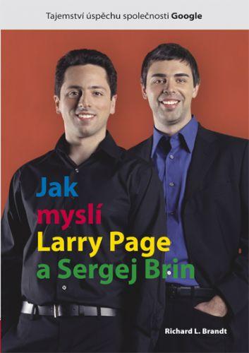 Richard L. Brandt: Jak myslí Larry Page a Sergej Brin cena od 81 Kč
