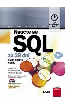 Ryan K. Stephens, Arie D. Jones, Ron Plew: Naučte se SQL za 28 dní cena od 564 Kč