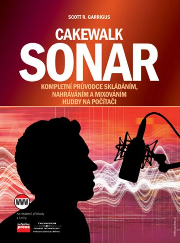 Scott R. Garrigus: Cakewalk Sonar cena od 272 Kč