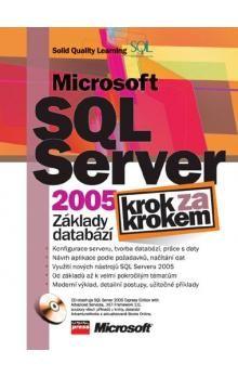 Solid Quality Learning: Microsoft SQL Server 2005: Základy databází cena od 318 Kč
