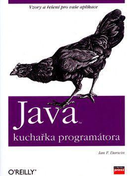 Ian F. Darwin: Java - kuchařka programátora cena od 1074 Kč