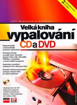 Jiří Hlavenka, Kolektiv: Velká kniha vypalování CD a DVD cena od 246 Kč