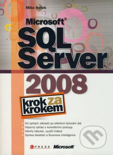 Mike Hotek: Microsoft SQL Server 2008 cena od 405 Kč