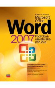 Kateřina Pírková: Microsoft Office Word 2007 cena od 210 Kč