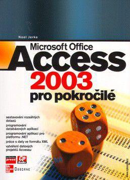 Noel Jerke: Microsoft Office Access 2003 pro pokročilé cena od 253 Kč