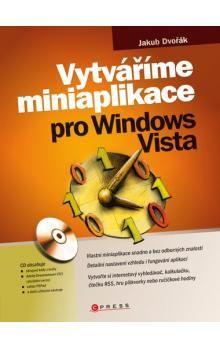 Jakub Dvořák: Vytváříme miniaplikace pro Windows Vista cena od 201 Kč