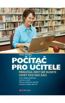 Pavel Roubal: Počítač pro učitele cena od 216 Kč