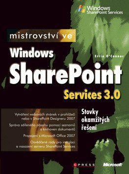 Erin O´Connor: Mistrovství ve Windows SharePoint Services 3.0 cena od 99 Kč