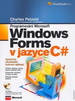 Charles Petzold: Programování Microsoft Windows Forms v jazyce C# cena od 499 Kč