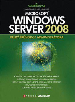 Charlie Russel, Sharon Crawford: Microsoft Windows Server 2008 cena od 1452 Kč