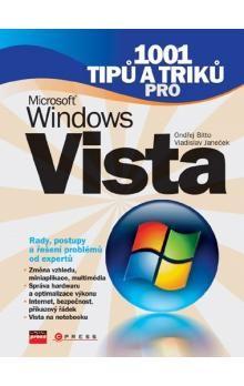 Ondřej Bitto, Vladislav Janeček: 1001 tipů a triků pro Microsoft Windows Vista cena od 107 Kč