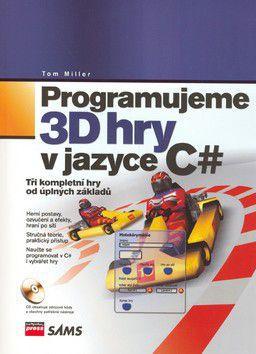 Tom Miller: Programujeme 3D hry v jazyce C# cena od 0 Kč